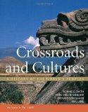 Crossroads and Cultures, Volume I: To 1450 : A History of the World's Peoples