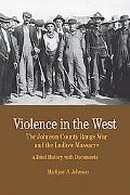 Violence in the West: the Johnson County Range War and Ludlow Massacre: A Brief History with...