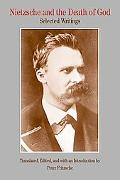 Nietzsche and the Death of God Selected Writings