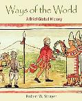 Ways of the World: A Brief Global History, Combined Version (Volumes I and II)