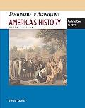 Documents to Accompany America's History 6e + Vol 1