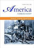 America: A Concise History, Combined Version (Volumes I and II)