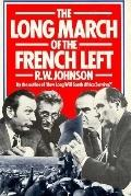 Long March of the French Left - Richard William. Johnson - Hardcover