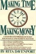 Making Time, Making Money: A Step-by-Step Program to Set Your Goals and Achieve Success