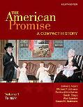 The American Promise: A Compact History, Volume I: To 1877