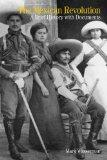 Mexican Revolution : A Brief History with Documents