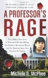 A Professor's Rage: The Chilling True Story of Harvard PhD Amy Bishop, her Brother's Mysteri...