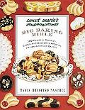 Sweet Maria's Big Baking Bible: 300 Classic Cookies, Cakes, and Desserts from an Italian-Ame...