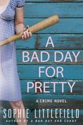Bad Day for Pretty : A Crime Novel