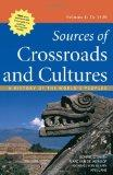 Sources of Crossroads and Cultures, Volume I: To 1450: A History of the World's Peoples