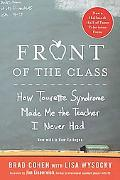 Front of the Class: How Tourette Syndrome Made Me the Teacher I Never Had