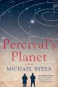 Percivalâ¿¿s Planet : A Novel