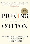 Picking Cotton: Our Memoir of Injustice and Redemption