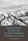 Manifest Destiny and American Territorial Expansion : A Brief History with Documents