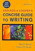 Axelrod and Cooper's Concise Guide to Writing 5e with 2009 MLA Update