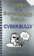 Journal of a Schoolyard Bully - Cyber Bully