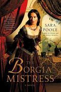 Borgia Mistress : A Novel