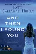 And Then I Found You : A Novel