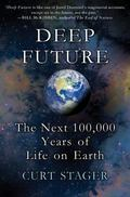 Deep Future : The Next 100,000 Years of Life on Earth