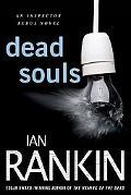 Dead Souls: An Inspector Rebus Novel (Inspector Rebus Novels)