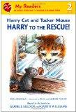 Harry Cat and Tucker Mouse: Harry to the Rescue! (My Readers Level 2)