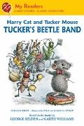 Harry Cat and Tucker Mouse : Tucker's Beetle Band