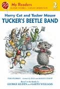 Harry Cat and Tucker Mouse: Tucker's Beetle Band (My Readers)