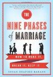 Nine Phases of Marriage : How to Make It, Break It, Keep It