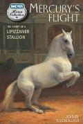 Mercury's Flight : The Story of a Lipizzaner Stallion
