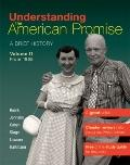 Understanding The American Promise, Volume 2: From 1865: A Brief History of the United States