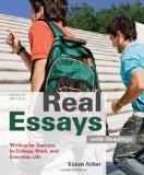Real Essays with Readings : Writing Projects for College, Work, and Everyday Life