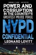 NYPD Confidential : Power and Corruption in the Country's Greatest Police Force