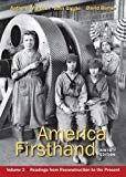 America Firsthand, Volume Two : Readings from Reconstruction to th