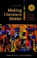 Making Literature Matter with 2009 MLA Update : An Anthology for Readers and Writers