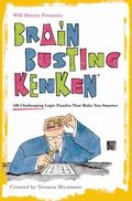 Will Shortz Presents Brain-Busting KenKen : 100 Challenging Logic Puzzles That Make You Smarter