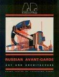 Russian Avant-Garde: Art and Architecture, Vol. 1