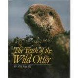 Track of the Wild Otter - Hugh Miles - Hardcover - 1st U.S. ed