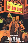 Last Hot Time - John M. Ford - Hardcover - 1 ED