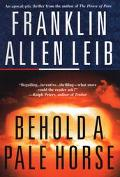 Behold a Pale Horse - Franklin Allen Allen Leib - Hardcover - 1 ED