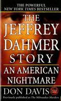 Jeffrey Dahmer Story An American Nightmare
