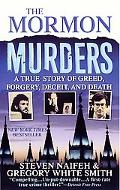 Mormon Murders A True Story of Greed. Forgery, Deceit, and Death