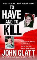 To Have and to Kill: Nurse Melanie McGuire, an Illicit Affair, and the Gruesome Murder of He...