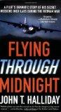 Flying Through Midnight: A Pilot's Dramatic Story of His Secret Missions Over Laos During th...
