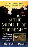 In the Middle of the Night: The Shocking True Story of a Family Killed in Cold Blood (St. Ma...