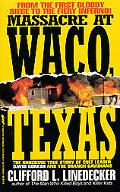 Massacre at Waco, Texas: The Shocking Story of Cult Leader David Koresh and the Branch David...