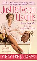 Just Between Us Girls Secrets About Men from the Mayflower Madam