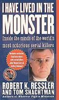 I Have Lived in the Monster Inside the Minds of the World's Most Notorious Serial Killers