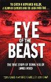 Eye of the Beast: The True Story of Serial Killer James Wood (St. Martin's True Crime Library)