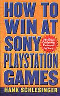How to Win at Sony Playstation Games - Hank Schlesinger - Mass Market Paperback