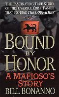 Bound by Honor A Mafioso's Story